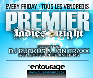 Vendredis Premier Ladies Night - Club Entourage - Montréal